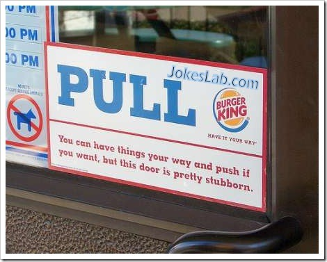 funny sign  of BurgerKing, pull the door
