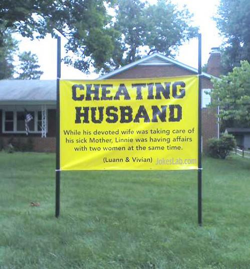 funny yard sign, cheating husband