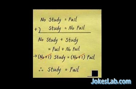why study? it is proved Study=Fail