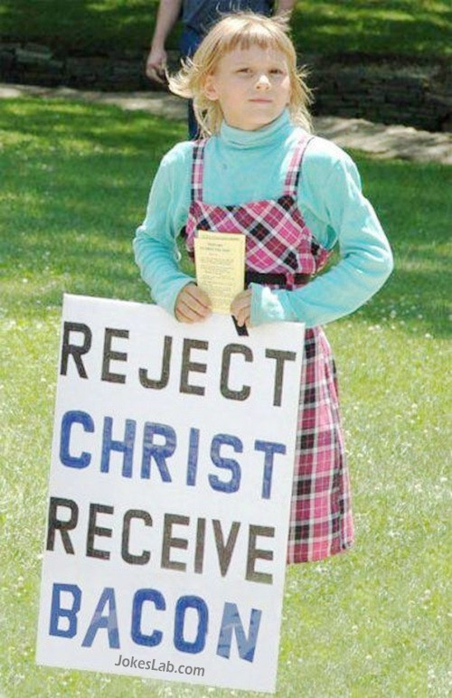 funny girl, reject Christ to receive the bacon